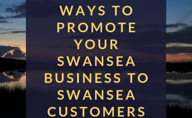 20 Easy Ways to Promote Your Swansea Business to Swansea Customers